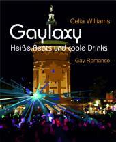 Gaylaxy - Heiße Beats und coole Drinks: Gay Romance