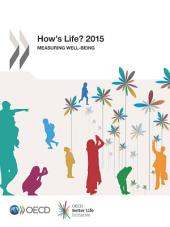 How's Life? 2015 Measuring Well-being: Measuring Well-being