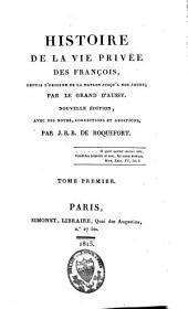 Histoire de la vie privée des françois: depuis l'origine de la nation jusqu'à nos jours, Volume1