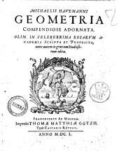 Michaelis Havemanni Geometria compendiose adornata. Olim in celeberrima rosarum academia scripta et proposita, nunc autem in gratiam studiosorum edita