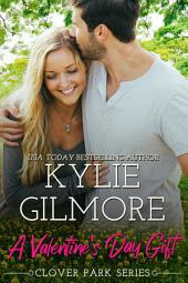 A Valentine's Day Gift: Clover Park Series, Book 11