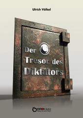 Der Tresor des Diktators: Polit-Thriller