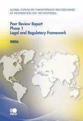 Global Forum on Transparency and Exchange of Information for Tax Purposes: Peer Reviews Global Forum on Transparency and Exchange of Information for Tax Purposes Peer Reviews: India 2010 Phase 1: Phase 1