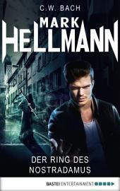 Mark Hellmann 22: Der Ring des Nostradamus
