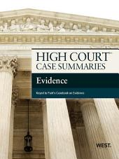 High Court Case Summaries on Evidence, Keyed to Park, 12th: Edition 12