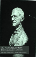 The Works of Ralph Waldo Emerson: Essays. 1st series