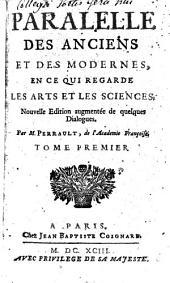 Paralelle des anciens et des modernes, en ce qui regarde les arts et les sciences: Volumes1à2