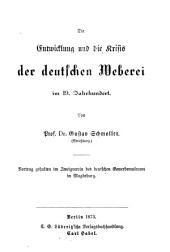 Die Entwicklung und die Krisis der deutschen Weberei im 19. Jahrhundert: Vortrag gehalten im Zweigverein des deutschen Gewerbemuseums in Magdeburg