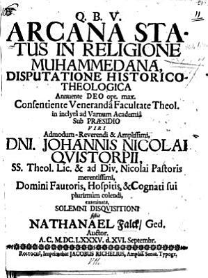 Arcana status in religione Muhammedana  disputatione historico theologica  Pr  s  J  N  Quistorpio PDF