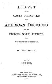 Digest of the American Decisions: And Index to the Notes Thereto : with a Table of the Cases Re-reported in ...