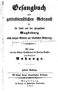 Gesangbuch zum gottesdienstlichen gebrauch f  r die stadt und das herzogthum Magdeburg  nebst einigen gebeten zur h  uslichen erbauung PDF