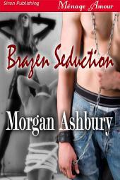 Brazen Seduction [Reckless and Brazen 2]