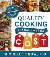 Quality Cooking at a Fraction of the Cost: Mastering the Art of Loss Leader Menu Planning