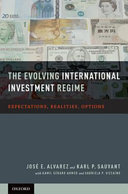 The Evolving International Investment Regime PDF