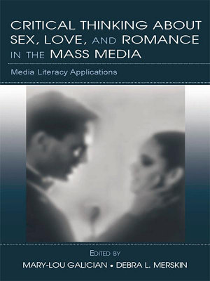 Critical Thinking About Sex  Love  and Romance in the Mass Media PDF