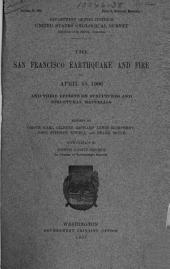 The San Francisco Earthquake and Fire of April 18, 1906: And Their Effects on Structures and Structural Materials, Issue 324