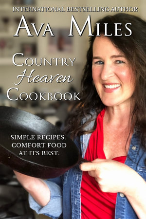 Country Heaven Cookbook  Family Recipes   Remembrances