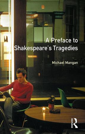 A Preface to Shakespeare s Tragedies PDF