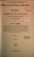 Federal Aid for Physical Education  Hearing    on H R  12652  Jan  12  1921  66 3 PDF