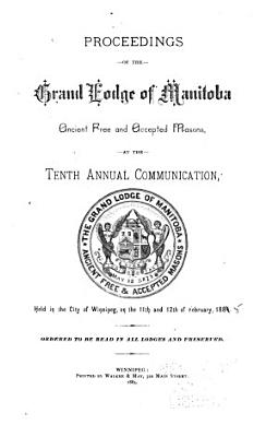 Proceedings Of The Grand Lodge Of Manitoba Ancient Free And Accepted Masons