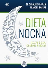 Dieta nocna: Jedz w dzień, chudnij w nocy!