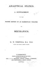 Analytical Statics: A Supplement to the Fourth Edition of an Elementary Treatise on Mechanics
