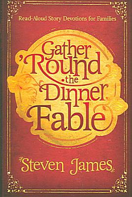 Gather Round the Dinner Fable
