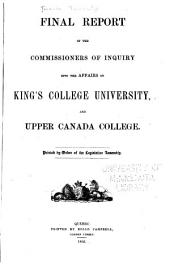 Final report of the Commissioners of inquiry into the affairs of King's college university, and Upper Canada college