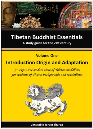 Tibetan Buddhist Essentials  A Study Guide for the 21st Century