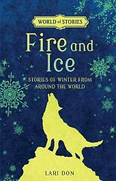 Fire and Ice: Stories of Winter from around the World