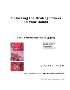Unlocking The Healing Powers in Your Hands  The 18 Mudra System of Qigong PDF