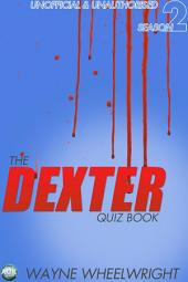 The Dexter Quiz Book Season 2
