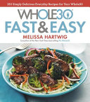 The Whole30 Fast   Easy Cookbook PDF