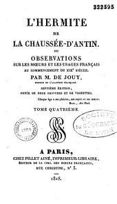 L'hermite de la Chaussée-d'Antin, ou observations sur les moeurs et les usages parisiens au commencement du XIXe siècle