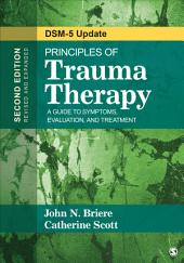 Principles of Trauma Therapy: A Guide to Symptoms, Evaluation, and Treatment ( DSM-5 Update), Edition 2