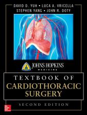 Johns Hopkins Textbook of Cardiothoracic Surgery, Second Edition: Edition 2