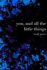 you, and all the little things