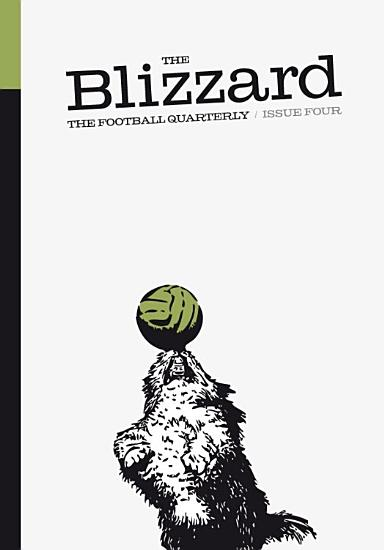 The Blizzard   The Football Quarterly  Issue Four PDF