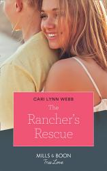 The Rancher S Rescue Mills Boon True Love Return Of The Blackwell Brothers Book 2  Book PDF