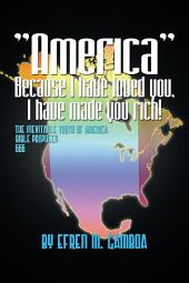 """""""America"""" Because I have loved you, I have made you rich!: The inevitable truth of America Bible Prophecy 2012 666"""