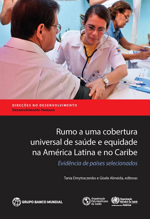 Rumo a uma cobertura universal de sa  de e equidade na Am  rica Latina e no Caribe PDF