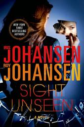Sight Unseen: A Novel