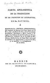 Carta apologetica de la traduccion de los Principios de literatura, de Mr. Batteux: Ó, Respuesta critico-apologetica del traductor de Batteux á la Carta inserta en el no.2, del 15 de Enero de 1805