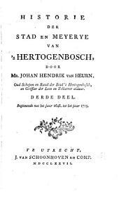 Historie der stad en meyerye van 's Hertogenbosch alsmede van de voornaamste daaden der hertogen van Brabant: Volume 3
