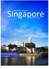 My Little Step to Singapore: Panduan Liburan dan Jalan-Jalan ke Singapura Secara Mandiri