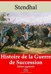 Histoire de la guerre de succession: Nouvelle édition augmentée