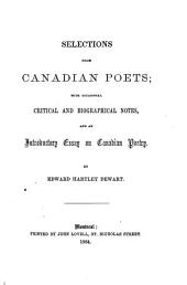 Selections from Canadian Poets: With Occasional Critical and Biographical Notes, and an Introductory Essay on Canadian Poetry