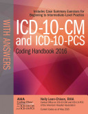 ICD 10 CM 2016 and Icd 10 pcs 2016 Coding Handbook  With Answers