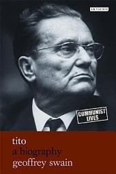 Tito: A Biography