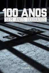 100 Anos Sem Anos Dourados